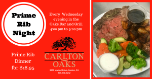 Prime Rib Night every Wednesday evening in the Oaks Bar and Grill.